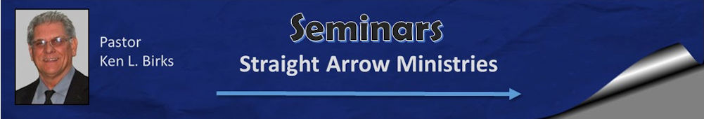 Seminars from Straight Arrow Ministries